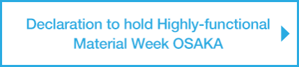 Declaration to hold Highly-functional Material Week OSAKA